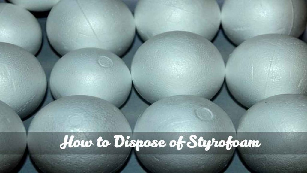 How to Dispose of Styrofoam