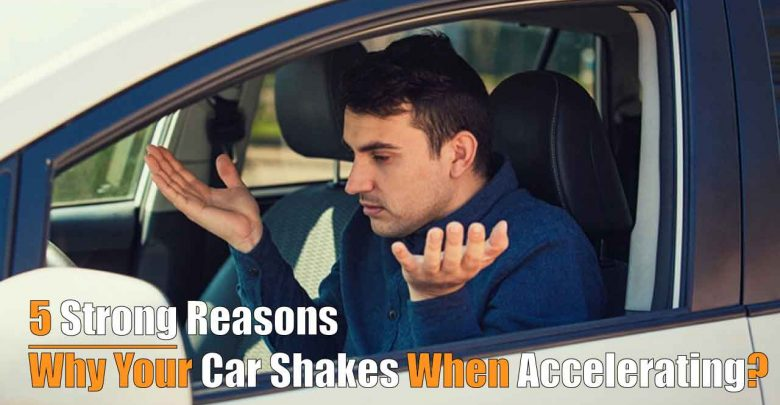 Why Your Car Shakes When Accelerating